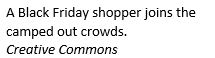 Text Box: A Black Friday shopper joins the camped out crowds.                          Creative Commons