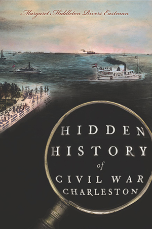 Hidden History of Civil War Charleston