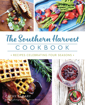 The Southern Harvest Cookbook: Recipes Celebrating the Four Seasons