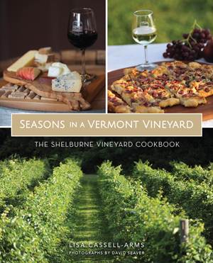 Seasons in a Vermont Vineyard: The Shelburne Vineyard Cookbook