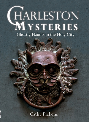 Charleston Mysteries: Ghostly Haunts in the Holy City book cover.