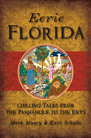 Eerie Florida: Chilling Tales from the Panhandle to the Keys book cover.
