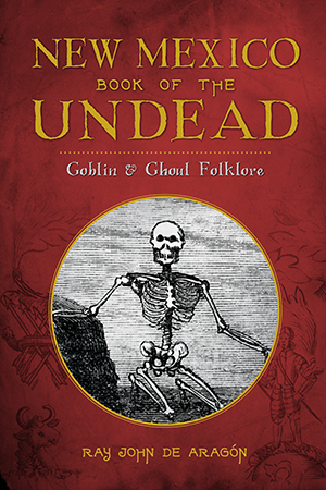 New Mexico Book of the Undead: Goblin & Ghoul Folklore book cover.