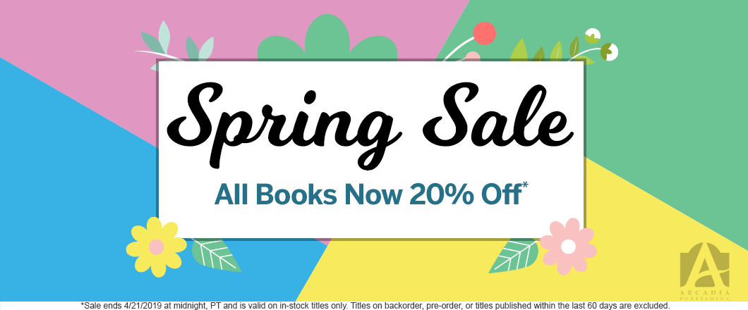 Arcadia Publishing - Spring Sale