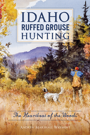 Idaho Ruffed Grouse Hunting