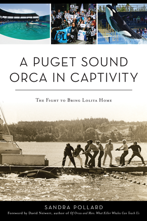 ) A Puget Sound Orca in Captivity: The Fight to Bring Lolita Home Cover