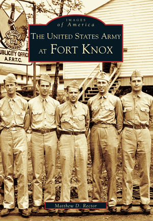 The United States Army at Fort Knox