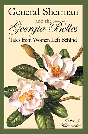General Sherman and the Georgia Belles: Tales from Women Left Behind