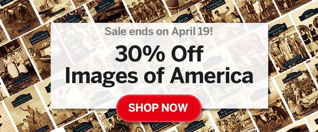 Arcadia Publishing - Images of America Sale