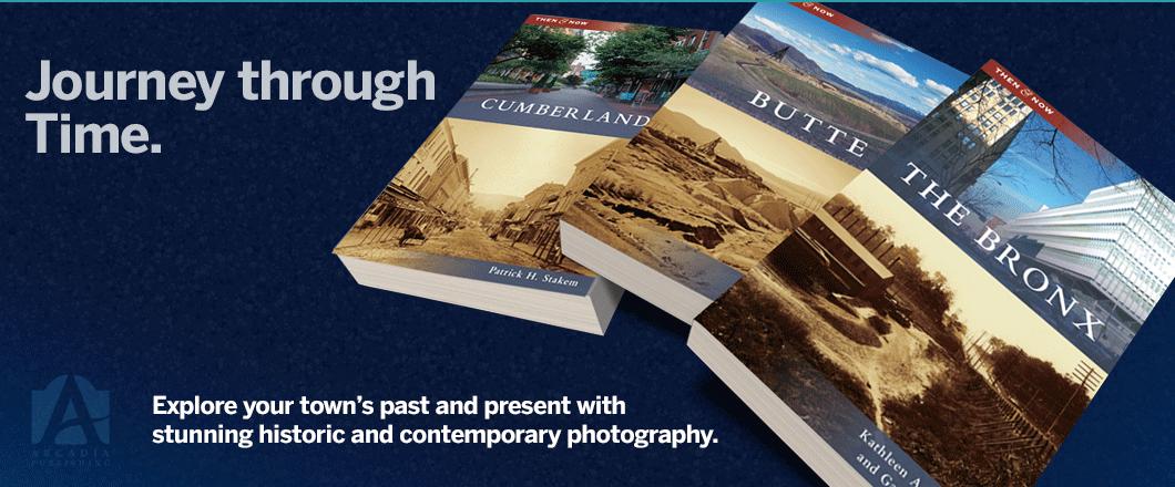 Arcadia Publishing - Then & Now