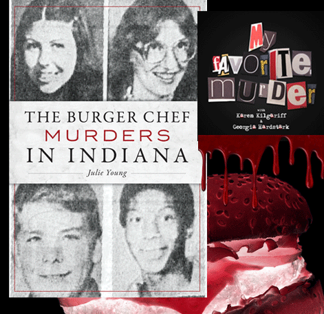 The Burger Chef Murders in Indiana as featured on 'My Favorite Murder'