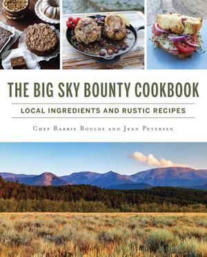 The Big Sky County Cookbook