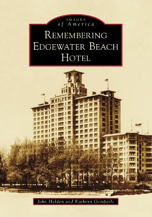 Remembering Edgewater Beach Hotel