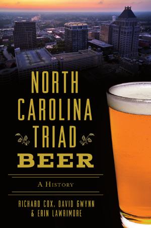 North Carolina Triad Beer: A History