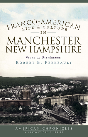 Franco-American Life & Culture in Manchester, New Hampshire