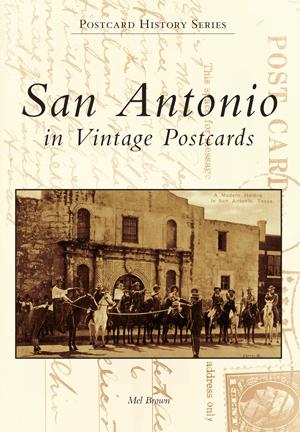 San Antonio in Vintage Postcards