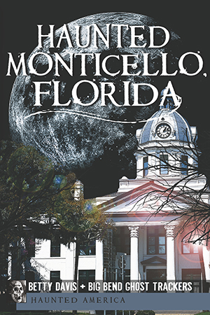 Haunted Monticello, Florida
