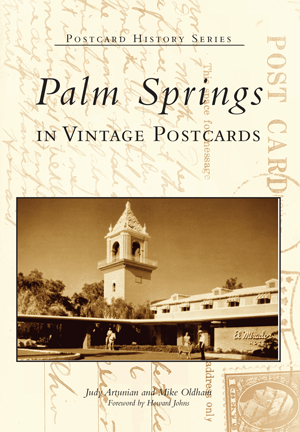 Palm Springs in Vintage Postcards
