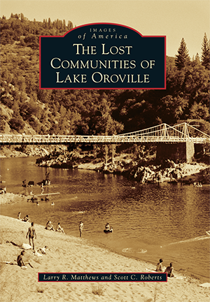 The Lost Communities of Lake Oroville