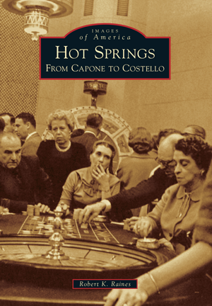 Hot Springs: From Capone to Costello