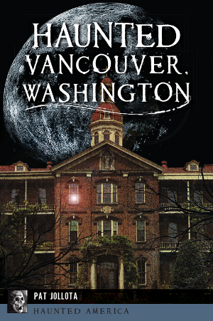 Haunted Vancouver, Washington