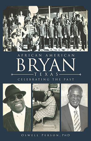 African American Bryan, Texas: Celebrating the Past