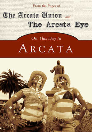 On This Day In Arcata