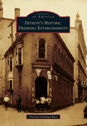 Detroit's Historic Drinking Establishments