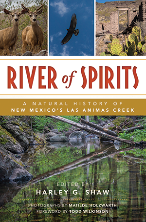 River of Spirits: A Natural History of New Mexico's Las Animas Creek