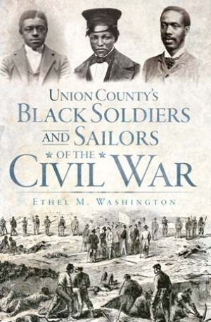 Union County's Black Soldiers and Sailors of the Civil War