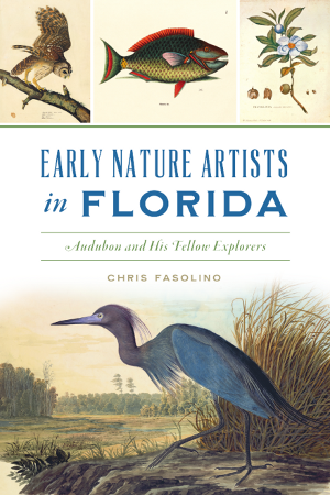 Early Nature Artists in Florida: Audubon and His Fellow Explorers