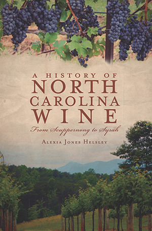 A History of North Carolina Wine