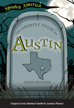 The Ghostly Tales of Austin