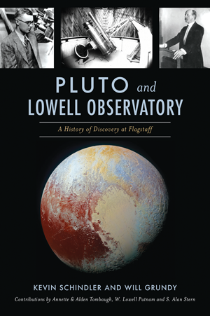 Pluto and Lowell Observatory: A History of Discovery at Flagstaff