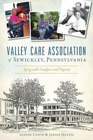 Valley Care Association of Sewickley, Pennsylvania: Aging with Comfort and Dignity