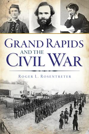 Grand Rapids and the Civil War