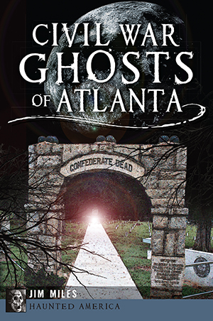 Civil War Ghosts of Atlanta