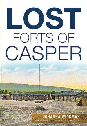 Lost Forts of Casper