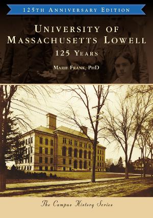 University of Massachusetts Lowell: 125 Years