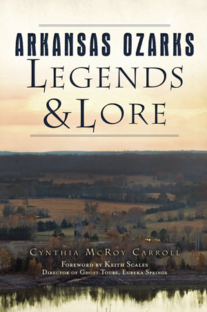Arkansas Ozarks Legends & Lore