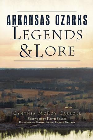 Arkansas Ozarks Legends & Lore