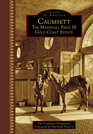 Caumsett: The Marshall Field III Gold Coast Estate