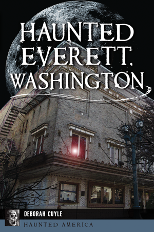 Haunted Everett, Washington