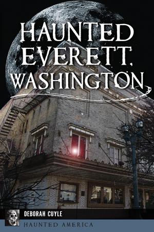 Haunted Everett, Washington