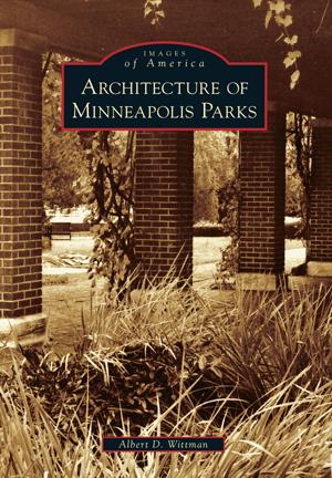 Architecture of Minneapolis Parks