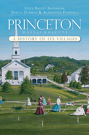 Princeton, Massachusetts: A History of its Villages