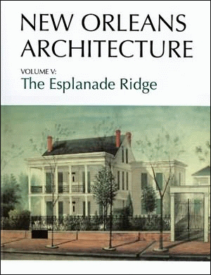 New Orleans Architecture: The Esplanade Ridge