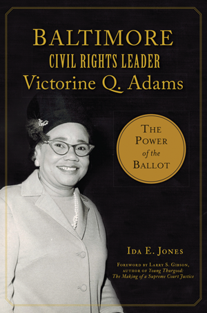 Baltimore Civil Rights Leader Victorine Q. Adams