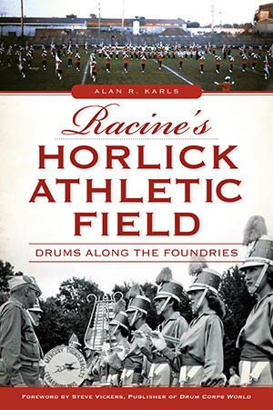 Racine's Horlick Athletic Field: Drums Along the Foundries