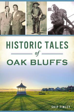 Historic Tales of Oak Bluffs